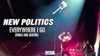 New Politics - Everywhere I Go (Kings and Queens) [AUDIO]