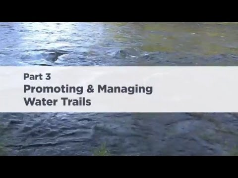 Water Trails Summit: Pt. 3 Promoting and Managing Water Trails