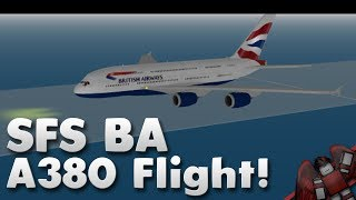BA A380 Flight! | SFS | Roblox