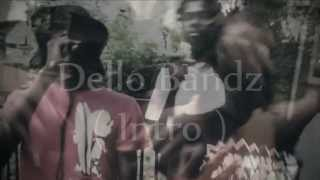 """Dello Bandz - """" Intro """" 