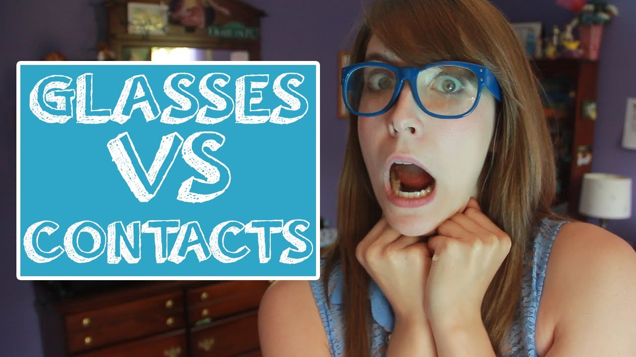 wearing glasses vs contacts