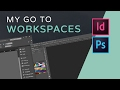 My InDesign & Photoshop Workspaces