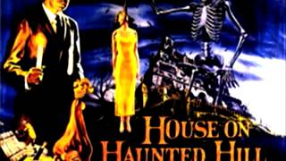 House on Haunted Hill suite - music by Von Dexter