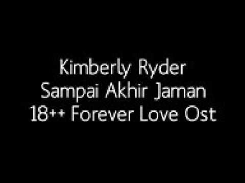 Kimberly Rider - Sampai akhir jaman ost 18++forever love