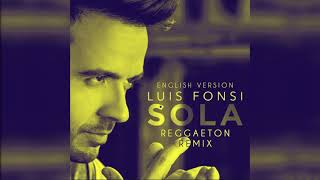 Luis Fonsi Sola English Reggaeton Remix
