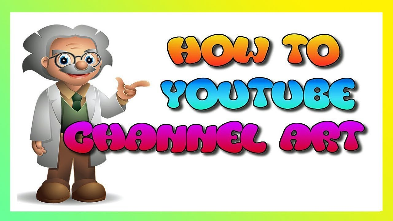How To Make Youtube Channel Art | FREE - YouTube