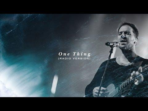 One Thing (Radio Version) - Hillsong Worship