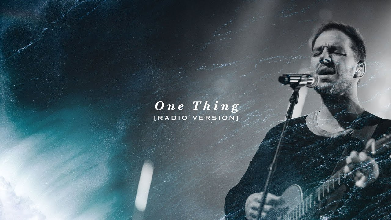 One Thing (Radio Version) - Hillsong Worship