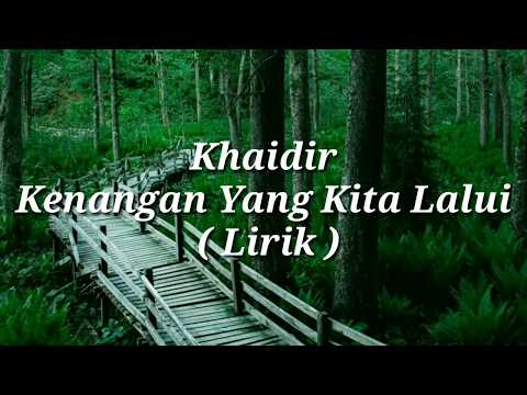 Khaidir - Kenangan Bersama Mu (Official Lyric Video)