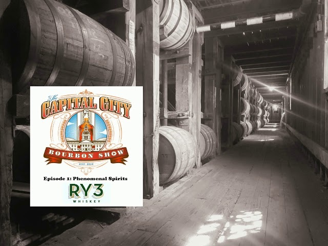 Capital City Bourbon Show Podcast: Episode 1 -  Phenomenal Spirits