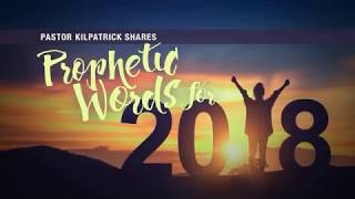 Prophetic Words for 2018 and Beyond by John Kilpatrick