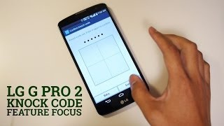 LG G Pro 2: Knock Code - Feature Focus