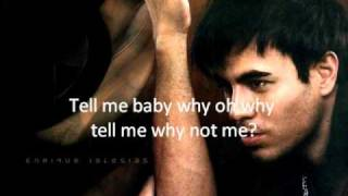 Enrique Iglesias - Why Not Me Lyrics