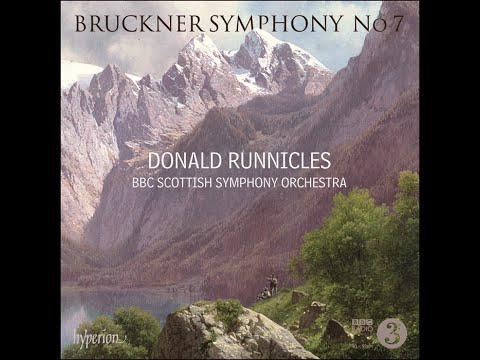 Anton Bruckner —Symphony No 7—BBC Scottish Symphony Orchestra, Donald Runnicles (conductor)