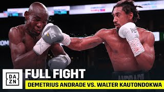 FULL FIGHT | Demetrius Andrade vs. Walter Kautondokwa