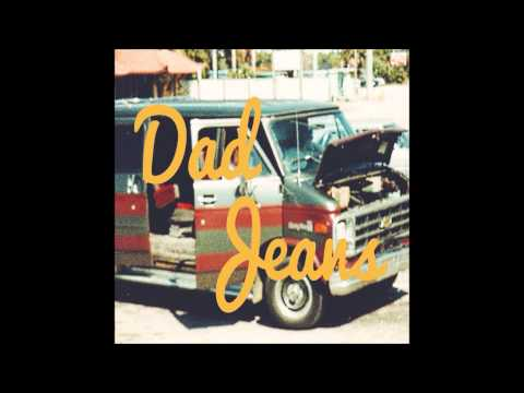 Dad Jeans - Don't Speak No Jive