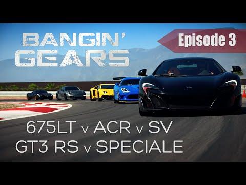 675LT v VIPER ACR v AVENTADOR SV v GT3 RS v 458 SPECIALE! BANGIN' GEARS - Episode 3