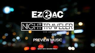 [EZ2AC : NIGHT TRAVELER] SAMPLER VIDEO