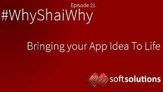 Bringing your App Idea to Life - #WhyShaiWhy Ep 21