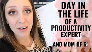 Day in the life of a PRODUCTIVITY EXPERT! (+ mom of 6!) | Organization & Productivity Tips