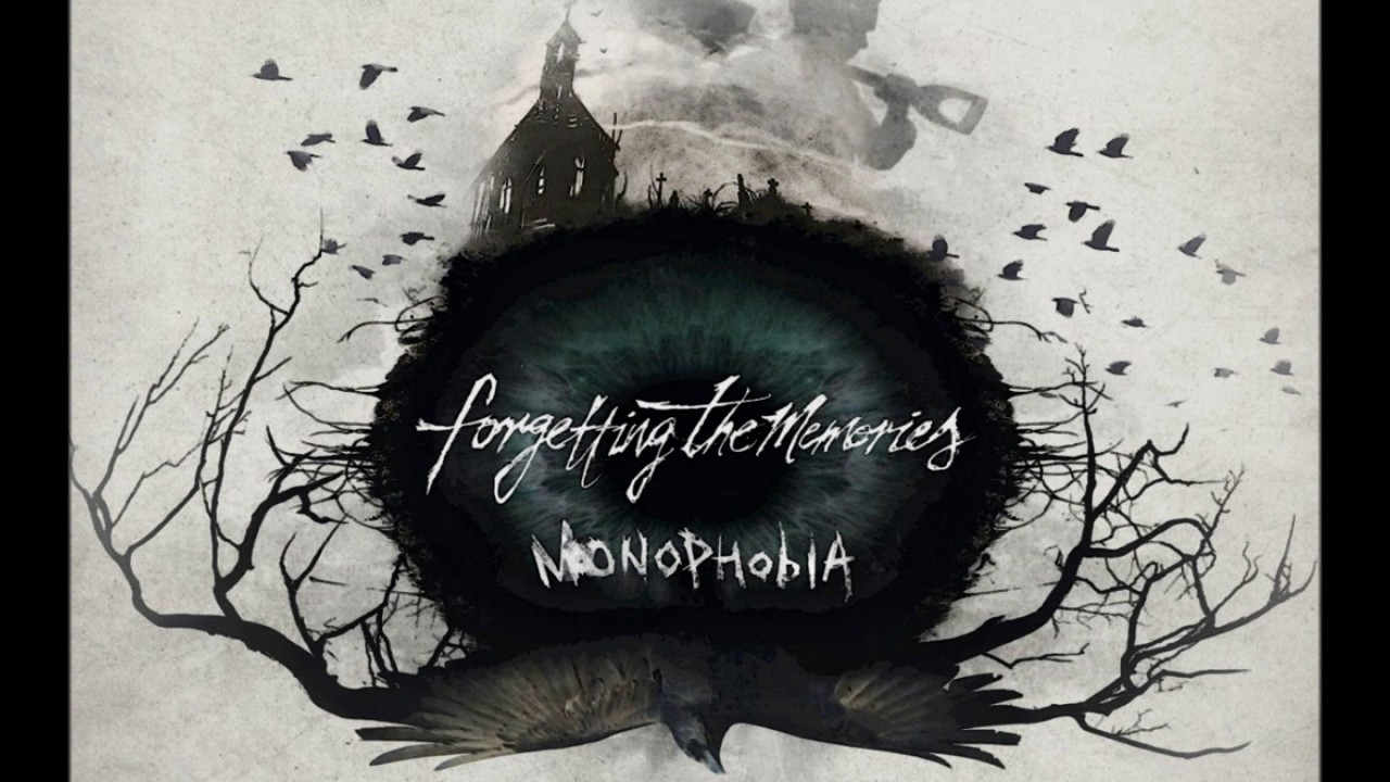 Forgetting The Memories - Monophobia (Full Album 2016)