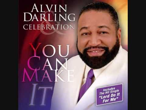 Alvin Darling & Celebration - Lord Do It For Me