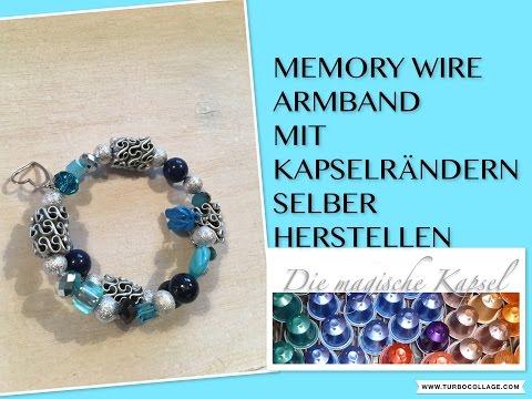 DIY MEMORY WIRE ARMBAND - Kapsel Schmuck Anleitung - die magische (Kaffee-) Kapsel