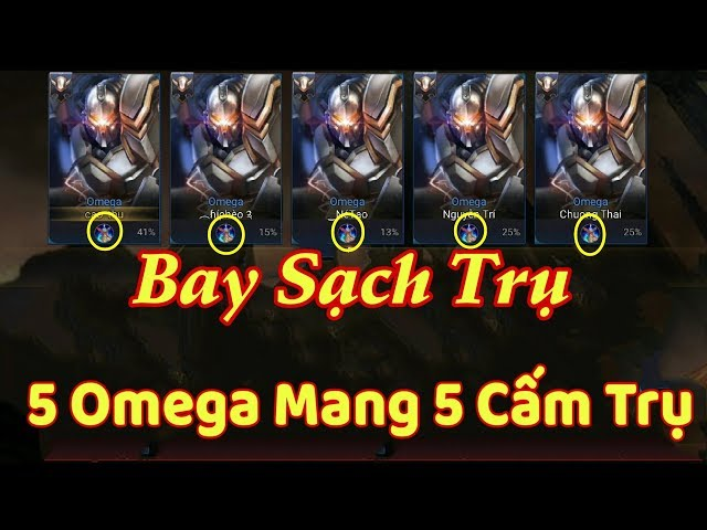 [Gcaothu] Team bạn bay sạch trụ khi đối đầu với 5 Omega mang 5 cấm trụ