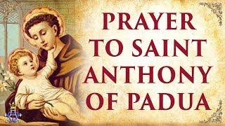 🙏 Prayer to Saint Anthony of Padua - Very Powerful 🙏