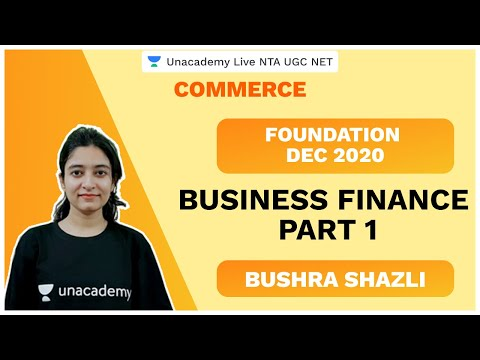 Foundation Dec 2020 | Business Finance Part 1 | Commerce | Bushra Shazli | Unacademy Live