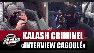 """Interview """"Cagoule"""" avec Kalash Criminel #PlanèteRap"""
