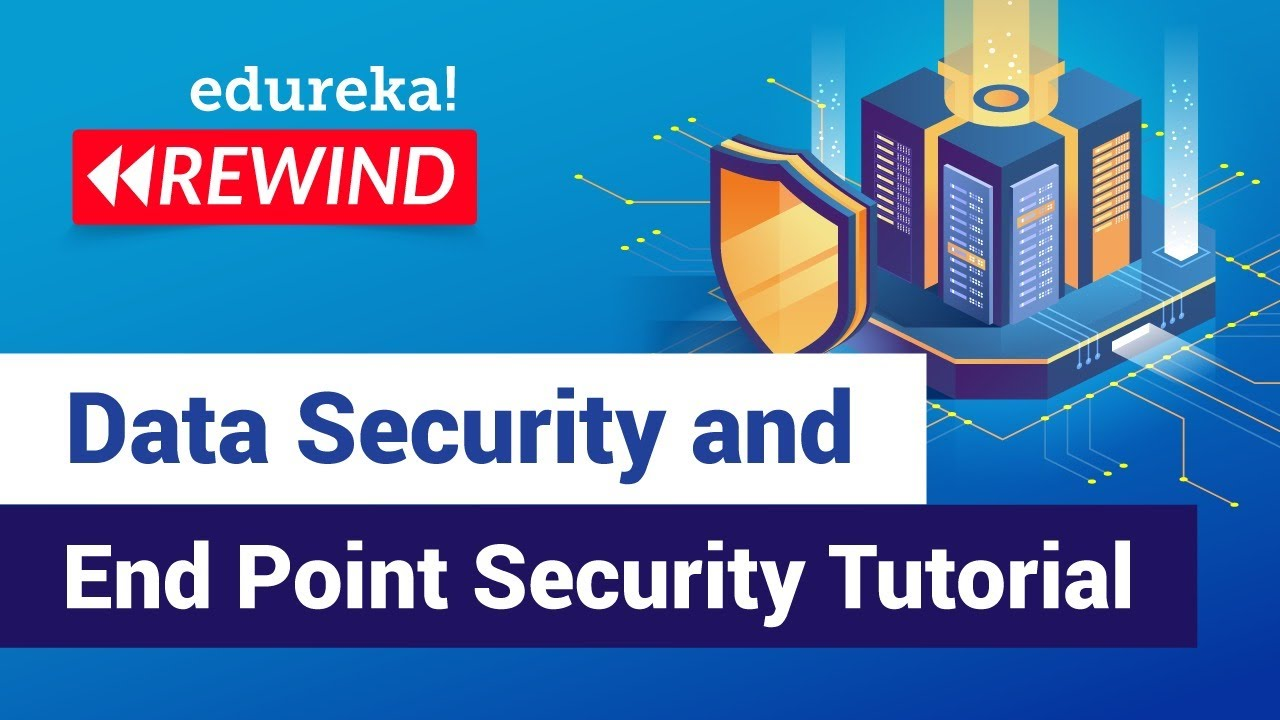 Data Security and End Point Security Tutorial For Beginners