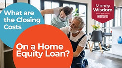 What are the Closing Costs on a Home Equity Loan?