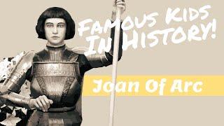 Joan Of Arc | Famous Kids In History