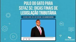 Pulo do gato para SEFAZ SC: Dicas finais de Legislação Tributária com André Fantoni