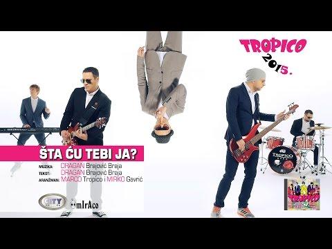 Tropico Band - Sta cu tebi ja (Official Video 2015.)HD