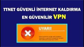 TTNET Güvenli İnternet Kaldırma - Yasaklı Sitelere Giriş Vs. Çözüm