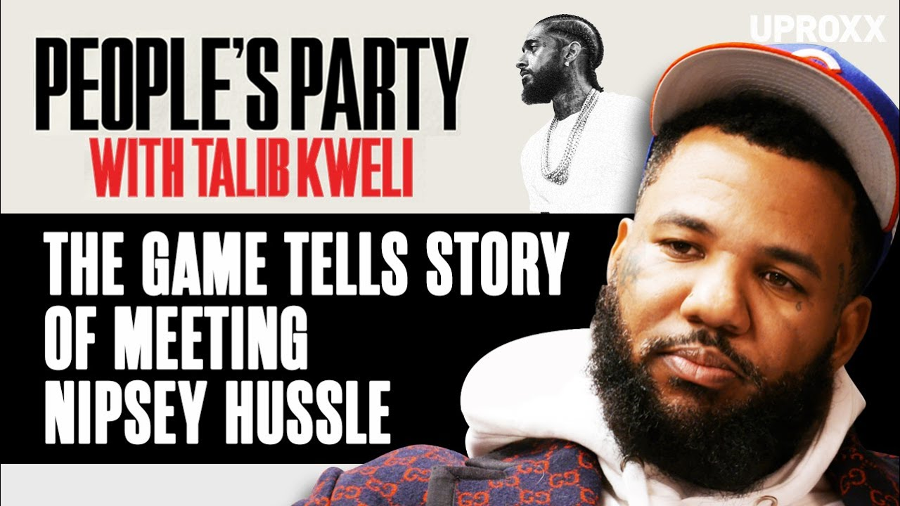 The Game Talks Nipsey Hussle's Legacy & Details Their First Street Encounter | People'