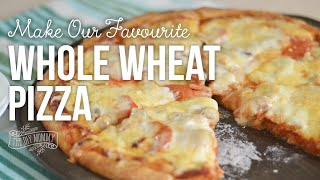 How to Make Our Family's Favourite Whole Wheat Pizza