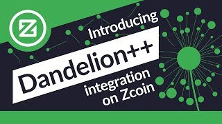 Introducing Dandelion++ on Zcoin