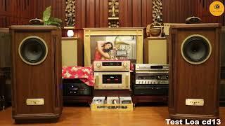 Nhạc test loa cd13 || Nhạc chất lượng cao cho loa toàn dải || Lossless 24b