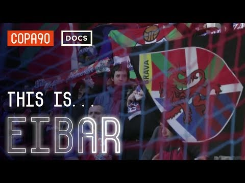 This Is Eibar - La Liga's smallest team take on Barcelona