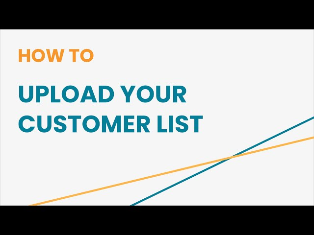 How to Upload Your Customer List