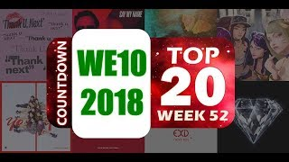 WE10 2018 | COUNTDOWN TOP 20 WEEK 52 [HD]