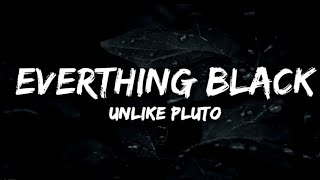 Download lagu Unlike Pluto - Everything Black ft. Mike Taylor (Lyrics)
