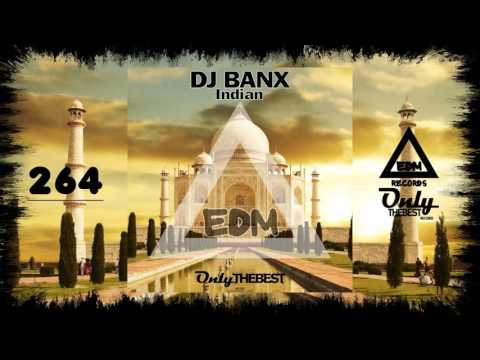 DJ BANX - INDIAN #264 EDM electronic dance music records 2016