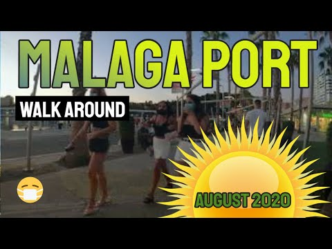 MALAGA PORT WALK AROUND August 2020 Costa Del Sol Spain
