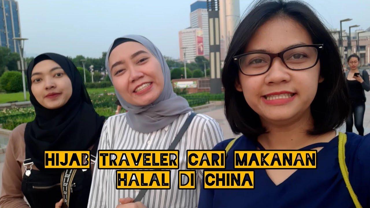 HIJAB TRAVELER HUNTING MAKANAN HALAL DI CHINA