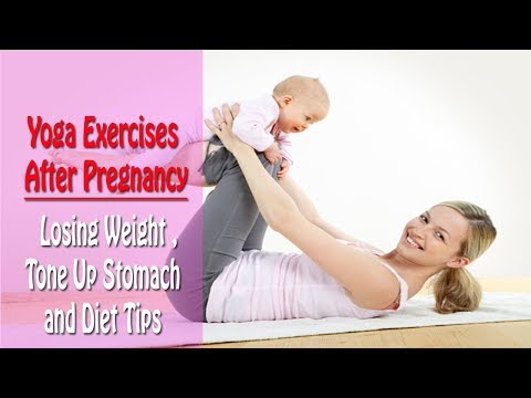 Yoga Exercises after Pregnancy | Losing Weight , Tone Up Stomach and Diet Tips in English