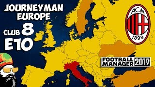 FM19 Journeyman - C8 EP10 - AC Milan Italy - A Football Manager 2019 Story